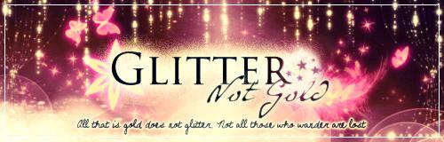 Glitter Not Gold
